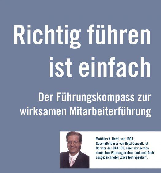 Richtig Führen ist einfach Buch Matthias Hettl Hettl Consult Führungskompass wirksame Mitarbeiterführung